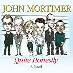 Quite Honestly | John Mortimer