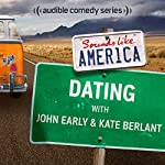Ep. 11: Dating with John Early and Kate Berlant (Sounds Like America) | John Early,Kate Berlant,Ron Funches,Iliza Shlesinger,Tom Segura,Beth Stelling,Morgan Murphy,Erin Foley