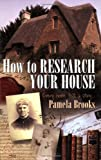 How to Research Your House: Every Home Tells a Story.