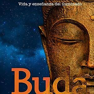 Buda [Buddha: Life and Teaching of Enlightenment] Audiobook