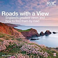 Roads with a View: England's Greatest Views and How to Find Them by Road