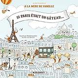 si paris etait un gateau ; recettes livre pop up french edition by la mere de famille 2015 11 30