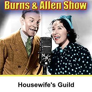Burns & Allen: Housewife's Guild Radio/TV Program