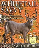 img - for Whitetail Savvy: New Research and Observations about the Deer, America's Most Popular Big-Game Animal book / textbook / text book