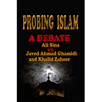 Probing Islam: A Debate between Ali Sina vs. Javed A.Ghamidi and Khalid Zaheer