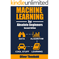 Machine Learning For Absolute Beginners: A Plain English Introduction (Second Edition) (Machine Learning From Scratch…