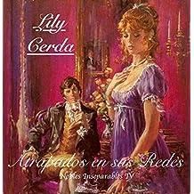 Nobles Inseparables IV   (Atrapados en sus Propias  Redes): Atrapados en sus Redes (Spanish Edition)