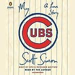 My Cubs: A Love Story | Scott Simon