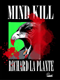 Mind Kill (Fogarty-Tanaka Series Book 4)