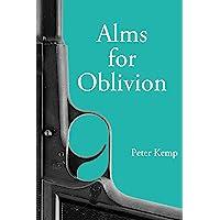 Alms for Oblivion: Sunset on the Pacific War (Peter Kemp War Trilogy)
