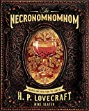 The Necronomnomnom: Recipes and Rites from the Lore