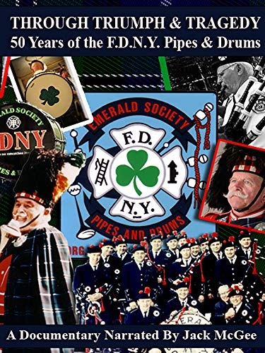 Through Triumph & Tragedy - 50 Years of the F.D.N.Y. Pipes & Drums