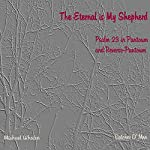 The Eternal Is My Shepherd: Psalm 23 in Pantoum and Reverse-Pantoum |  Catcher O' Men