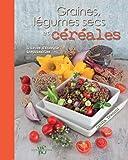 Graines, légumes secs et céréales - Sources d'énergie inépuisables