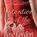 Intentions of the Earl Audiobook by Rose Gordon Narrated by Michelle Ferguson