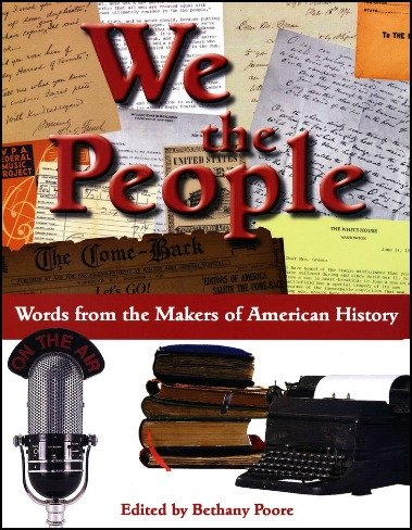 We the People - Words from the Makers of American History (We The People Used)