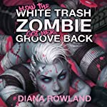 How the White Trash Zombie Got Her Groove Back | Diana Rowland