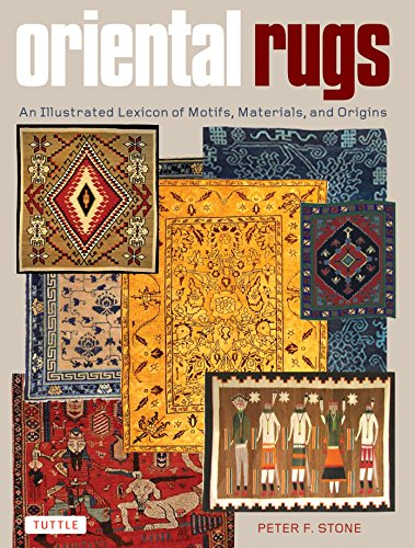 (Oriental Rugs: An Illustrated Lexicon of Motifs, Materials, and Origins)