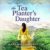 The Tea Planter's Daughter: The India Tea Series, Book 1 | Janet MacLeod Trotter