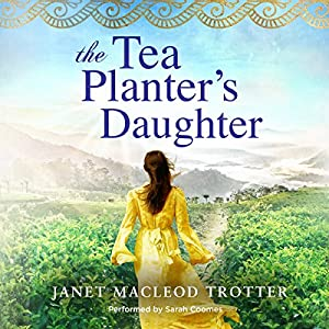 The Tea Planter's Daughter Audiobook