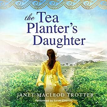 The Tea Planters Daughter (The India Tea Series Book 1)