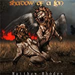 Shadow of a Lion | Matthew Rhodes