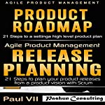 Agile Product Management: Product Roadmap: 21 Steps & Release Planning 21 Steps |  Paul Vii