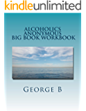 Alcoholics Anonymous Big Book Workbook: Working the Program