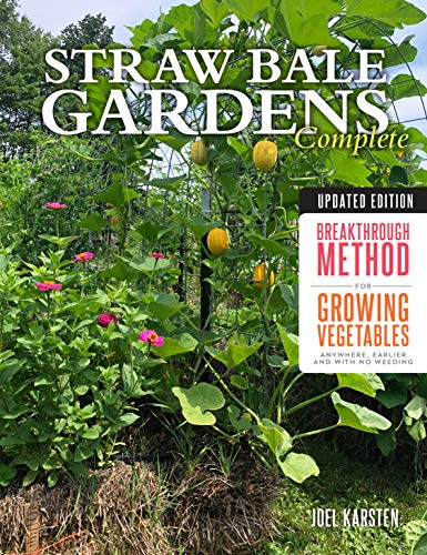 Book Cover: Straw Bale Gardens Complete, Updated Edition: Breakthrough Method for Growing Vegetables Anywhere, Earlier and with No Weeding