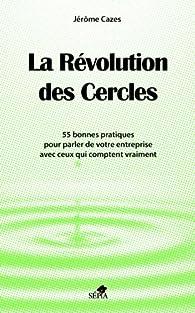 La révolution des Cercles par Jérôme Cazes