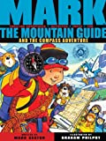 Mark the Mountain Guide and the Compass Adventure [With Compass]
