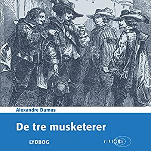 De tre musketerer [The Three Musketeers] Audiobook