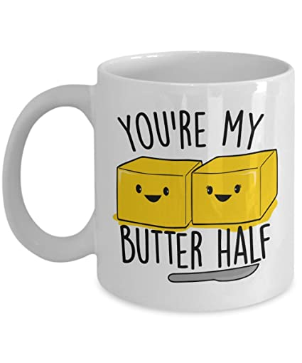 Amazon.com: You\'re My BUTTER Half Funny Coffee Mug! This Tea Cup Is ...