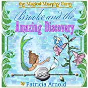 Brooke and the Fairy Amazing Discovery: The Magical Murphy Farm, Book 2 | Patricia Arnold