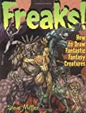 Freaks!: How to Draw Fantastic Creatures (Fantastic Fantasy Comics) by Steve A. Miller (1996-07-28)