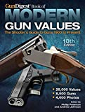 Gun Digest Book of Modern Gun Values: The Shooter's Guide to Guns 1900 to Present
