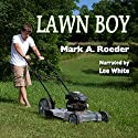 Lawn Boy Audiobook by Mark A. Roeder Narrated by Lee White