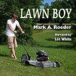 Lawn Boy | Mark A. Roeder