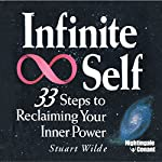 Infinite Self: 33 Steps to Reclaiming Your Inner Power | Stuart Wilde