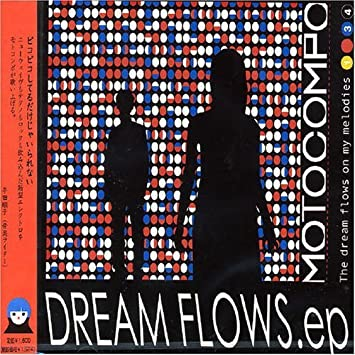 Dream Flows Ep by Motocompo