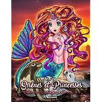 Livre de Coloriage: Sirènes & Princesses