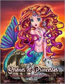 Livre De Coloriage Sirenes Princesses Livre De Coloriage