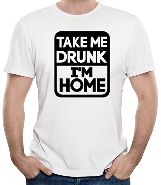 Kalisser Diy T Shirt Take Me Drunk Im Home Tee Design Your Own