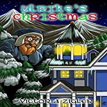 Ulrike's Christmas Audiobook by Victoria Zigler Narrated by Jerry Fischer