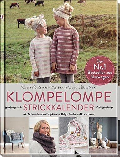 Klompelompe - Strickkalender: Mit 12 bezaubernden Projekten für Babys, Kinder und Erwachsene
