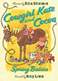 Cowgirl Kate and Cocoa: Spring Babies