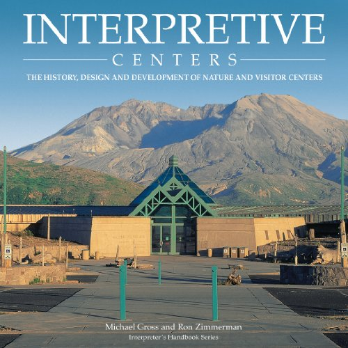 Interpretive Centers: The History, Design and Development of Nature and Visitor Centers (Interpreter's Handbook Series)
