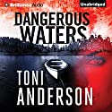 Dangerous Waters Audiobook by Toni Anderson Narrated by Emily Beresford