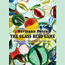 The Glass Bead Game  Audiobook by Hermann Hesse Narrated by David Colacci