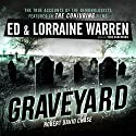 Graveyard: Ed & Lorraine Warren, Book 1 Audiobook by Lorraine Warren, Ed Warren, Robert David Chase Narrated by Todd Haberkorn